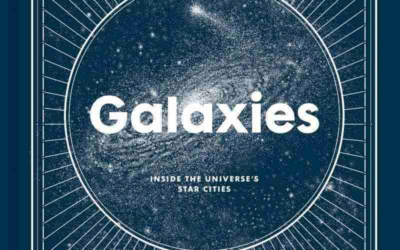 GALAXIES: Inside the Universe's Star Cities - with Dave Eicher